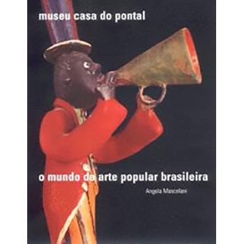 O Mundo da Arte Popular Brasileira
