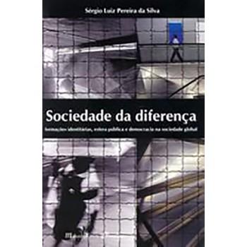 Sociedade da Diferença: Formações identitárias, esfera pública e democracia na sociedade global