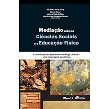 Mediação entre as Ciências Sociais e a Educação Física: a contribuição do pensamento de Hugo Lovisolo