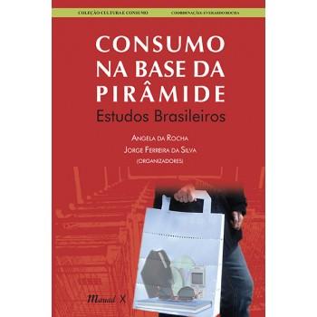 Consumo na Base da Pirâmide: Estudos Brasileiros