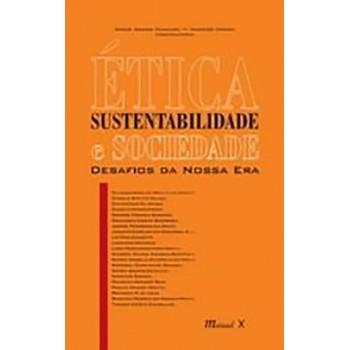 Ética, Sustentabilidade e Sociedade: Desafios da nossa era
