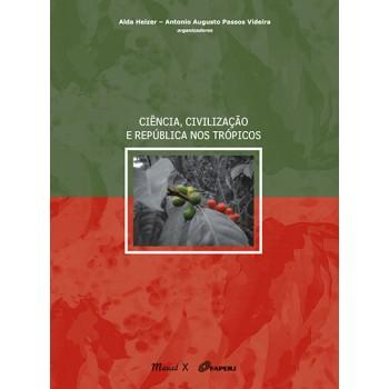 Ciência, Civilização e República nos Trópicos