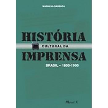 História Cultural da Imprensa - Brasil 1800-1900