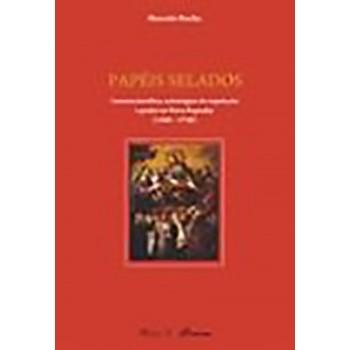 Papéis Selados: Carreira jurídica, estratégias de reputação e poder na Nova Espanha (1580-1730)