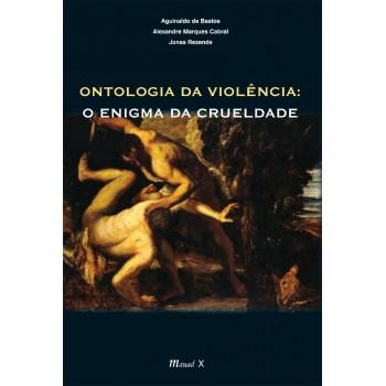 Ontologia da Violência: O Enigma da Crueldade