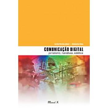 Comunicação Digital: jornalismo, narrativas, estética