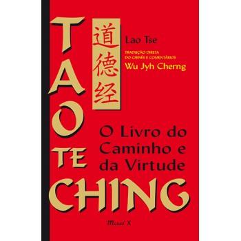 Tao Te Ching: O livro do Caminho e da Virtude. Edição comentada, tradução direta do chinês