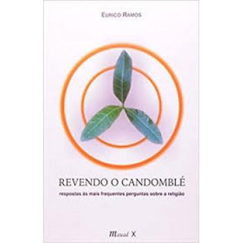 Revendo o Candomblé: respostas às mais frequentes perguntas sobre a religião
