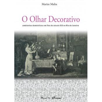 O Olhar Decorativo: ambientes domésticos em fins do século XIX no Rio de Janeiro