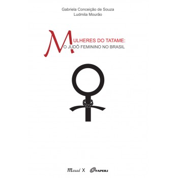 Mulheres do Tatame: O Judô Feminino no Brasil