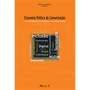 Economia Política da Comunicação: convergência tecnológica e inclusão digital