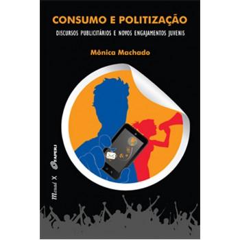 Consumo e Politização: Discursos Publicitários e Novos Engajamentos Juvenis