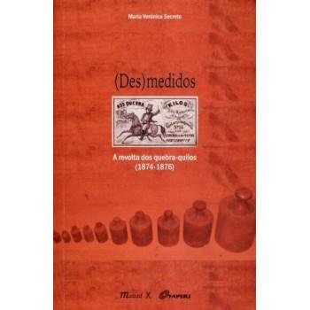 (Des)medidos: A revolta dos quebra-quilos (1874-1876)