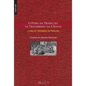 O Papel da Tradução na Transmissão da Ciência: o caso do Tetrabiblos de Ptolomeu
