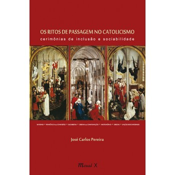 Os Ritos de Passagem no Catolicismo: cerimônias de inclusão e sociabilidade