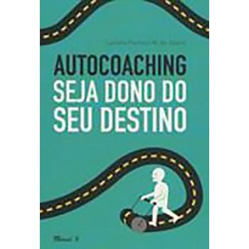Autocoaching: seja dono do seu destino