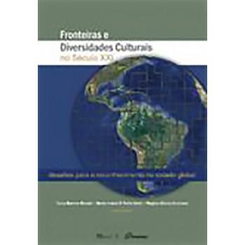 Fronteiras e Diversidades Culturais no Século XXI: desafios para o reconhecimento no estado global