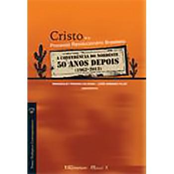 Cristo e o Processo Revolucionário Brasileiro; A conferência do Nordeste 50 anos depois (1962-2012)