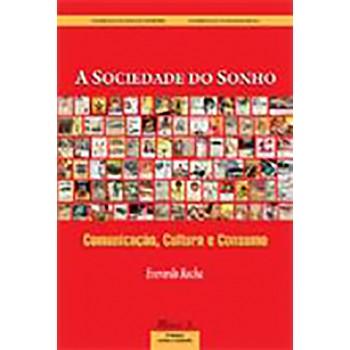 A Sociedade do Sonho: comunicação, cultura e consumo
