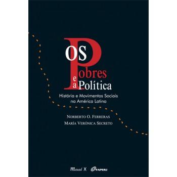 POBRES E A POLITICA, OS: história e movimentos sociais na América Latina