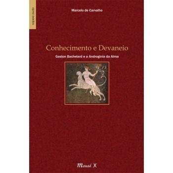 Conhecimento e Devaneio: Gaston Bachelard e a Androginia da Alma
