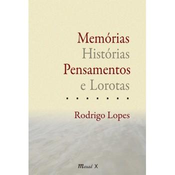 Memórias, Histórias, Pensamentos e Lorotas