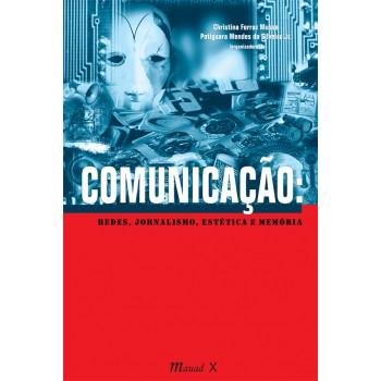 Comunicação: Redes, Jornalismo, Estética e Memória