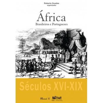 África: Brasileiros e Portugueses séculos XVI-XIX