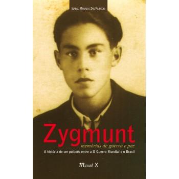 Zygmunt: Memórias de guerra e paz: A história de um polonês entre a II Guerra Mundial e o Brasil