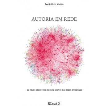 Autoria em rede: Os novos processos autorais através das redes eletrônicas
