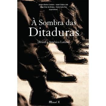 Sombra das Ditaduras, À: Brasil e América Latina