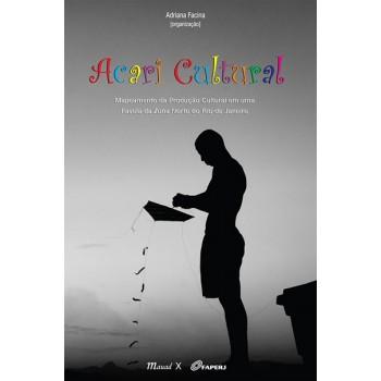 Acari Cultural: mapeamento da produção cultural em uma favela da Zona Norte do RJ