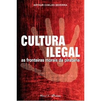 Cultura Ilegal: As fronteiras morais da pirataria