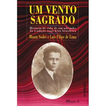 Um Vento Sagrado: História de vida de um adivinho da tradição nagô kêtu brasileira