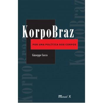KorpoBraz: Por uma política dos corpos