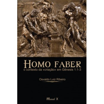 Homo Faber: O contexto da criação em Gênesis 1:1-3