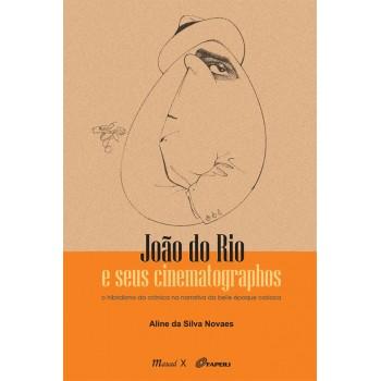 João do Rio e seus cinematographos: O hibridismo da crônica na narrativa da belle époque carioca