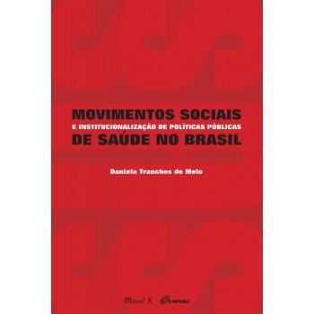 Movimentos sociais e institucionalização de políticas públicas de saúde no Brasil -  a experiência do movimento sanitário e do Sistema Único de Saúde