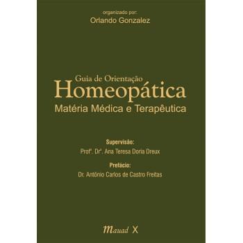 Guia de Orientação Homeopática: matéria médica e terapêutica