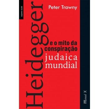 Heidegger e o mito da conspiração judaica mundial