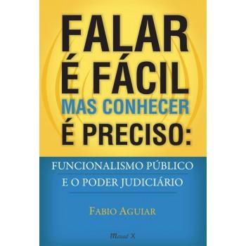 Falar é fácil mas conhecer é preciso: Funcionalismo público e o poder judiciário -  funcionalismo público e o poder judiciário