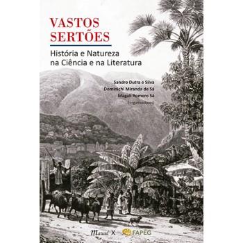 Vastos Sertões: História e Natureza na Ciência e na Literatura -  história e natureza na ciência e na Literatura