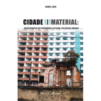 Cidade Imaterial: museografias do patrimônio cultural no espaço urbano -  museografias do patrimônio cultural no espaço urbano