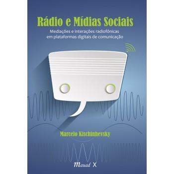 Rádio e Mídias Sociais: Mediações e interações radiofônicas em plataformas digitais de comunicação