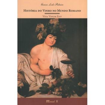 História do Vinho no Mundo Romano  Vita Vinum Est