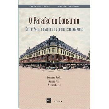 Paraíso do Consumo, O: Émile Zola, a magia e os grandes magazines