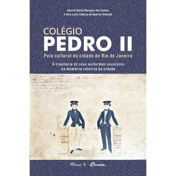 Colégio Pedro II: Polo Cultural da Cidade do Rio de Janeiro