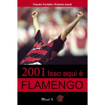 2001 ISSO AQUI É FLAMENGO