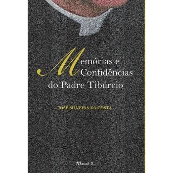 Memórias e Confidências do Padre Tibúrcio