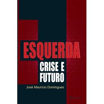 Esquerda: Crise e Futuro